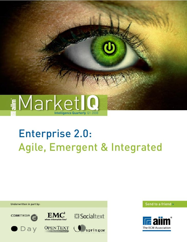 MarketIQ              Intelligence Quarterly Q1 2008           Enterprise 2.0:       Agile, Emergent & Integrated    Under...