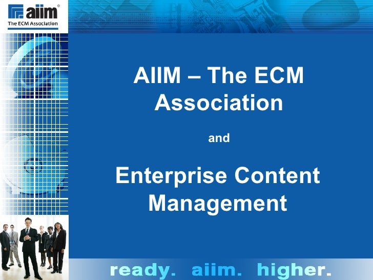 AIIM – The ECM Association and Enterprise Content Management