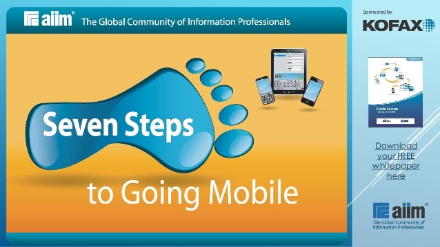 Seven Steps to Going Mobile: AIIM and Kofax