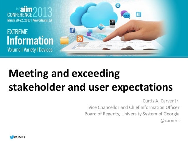 #AIIM12Meeting and exceedingstakeholder and user expectations                                            Curtis A. Carver ...