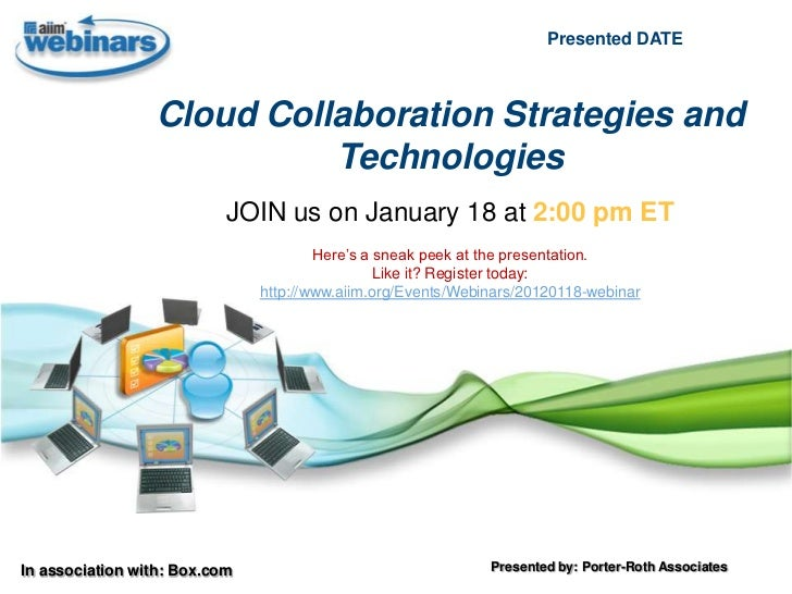Presented DATE                 Cloud Collaboration Strategies and                           Technologies                  ...