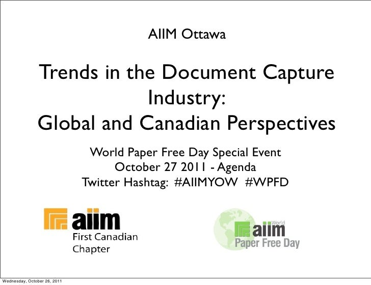 AIIM Ottawa               Trends in the Document Capture                           Industry:               Global and Cana...
