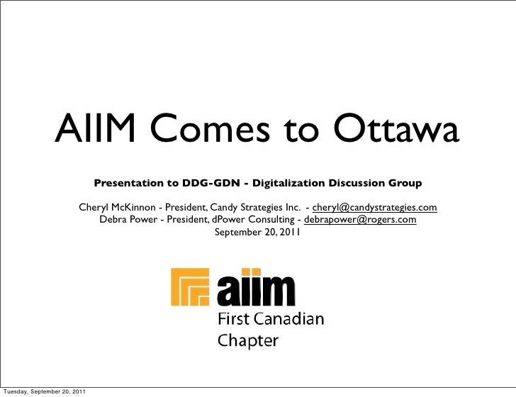 AIIM Comes to Ottawa                              Presentation to DDG-GDN - Digitalization Discussion Group               ...