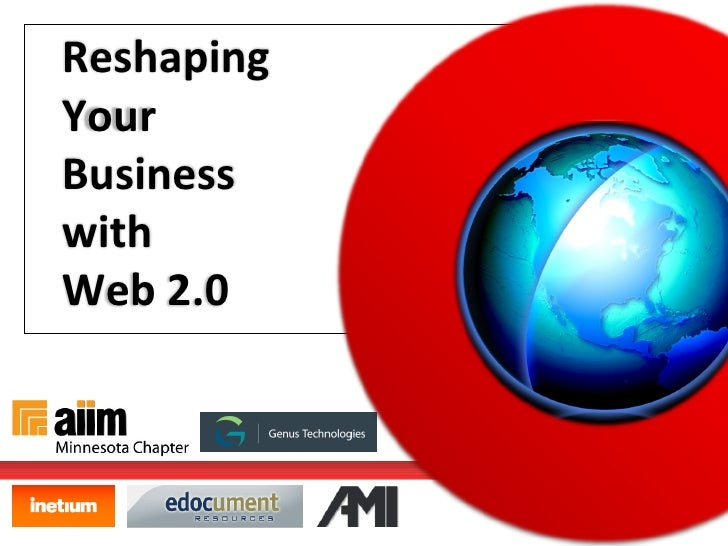 Reshaping  Your  Business  with  Web 2.0