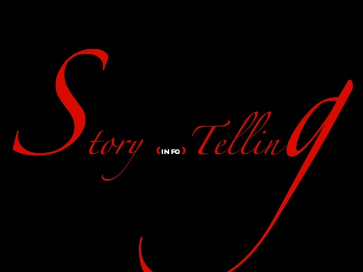 S tory   { info } Tellin g