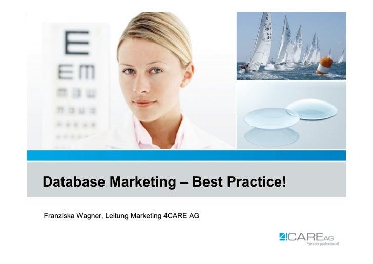 AgendaDatabase Marketing – Best Practice!            4CARE AG: Historie Status Quo  1         Selbstverständnis und Positi...