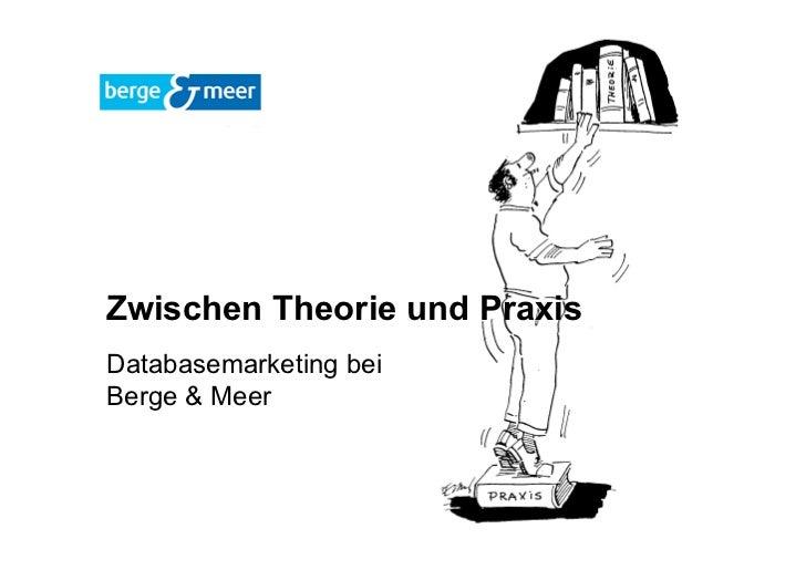 Zwischen Theorie und PraxisDatabasemarketing beiBerge & Meer