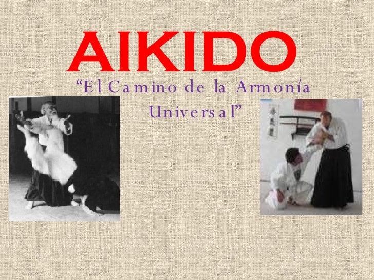 """AIKIDO """" El Camino de la Armonía Universal"""""""