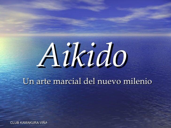 Aikido Un arte marcial del nuevo milenio