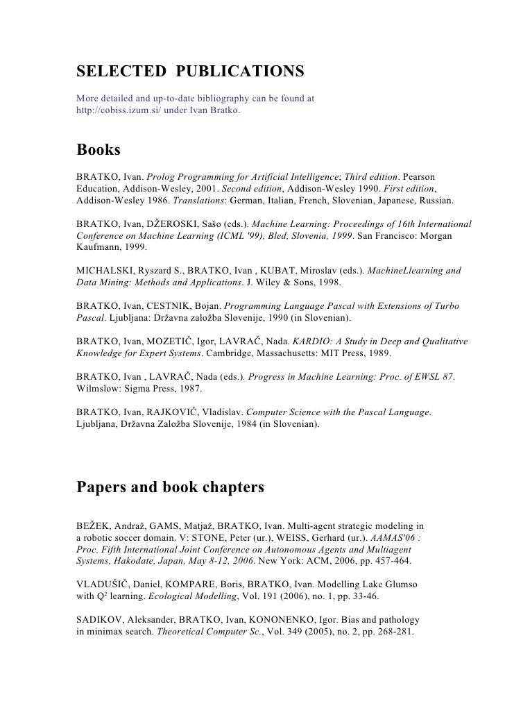 SELECTED PUBLICATIONS More detailed and up-to-date bibliography can be found at http://cobiss.izum.si/ under Ivan Bratko. ...