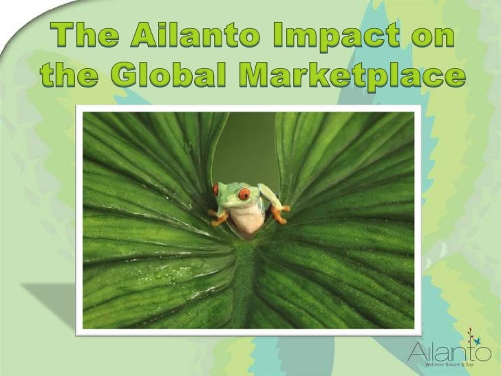 The Ailanto Impact on the Global Marketplace<br />