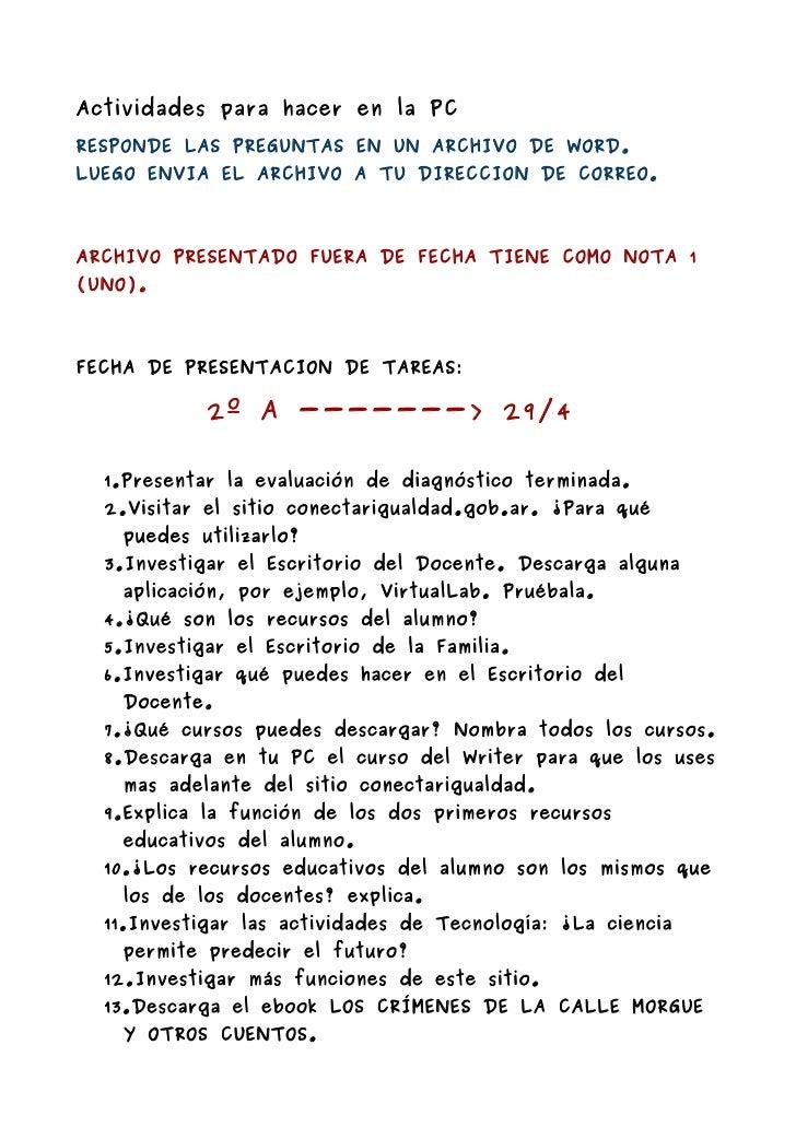 Actividades para hacer en la PCRESPONDE LAS PREGUNTAS EN UN ARCHIVO DE WORD.LUEGO ENVIA EL ARCHIVO A TU DIRECCION DE CORRE...
