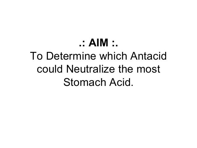 which antacid neutralizes acid the best Offers a look at which over-the-counter antacid works best to neutralize stomach acid  of an antacid and to find which antacid neutralizes the.