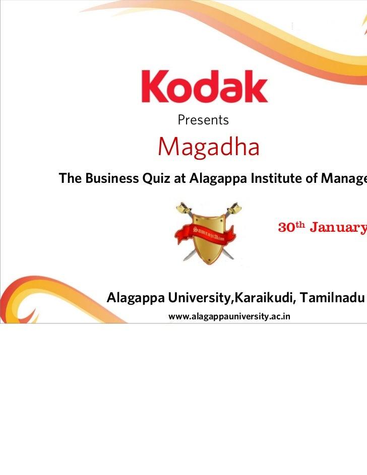 Presents               MagadhaThe Business Quiz at Alagappa Institute of Management                                       ...
