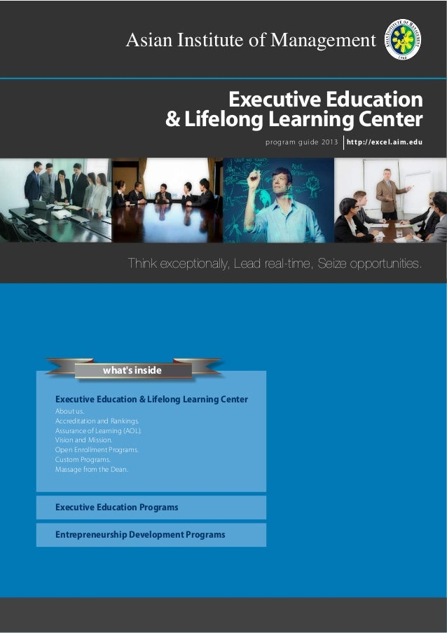 Asian Institute of Management Executive Education & Lifelong Learning Center http://excel.aim.eduprogram guide 2013 Think ...
