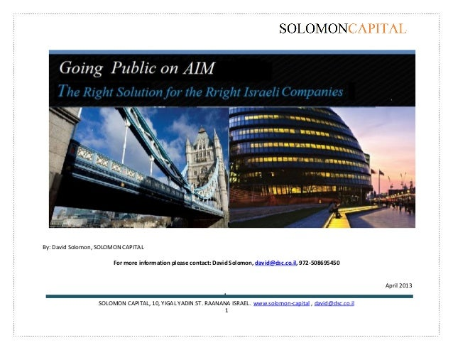 GO PUBLIC ON AIM,  might be the right solution  for the right company: by david solomon solomon capital 4 2013
