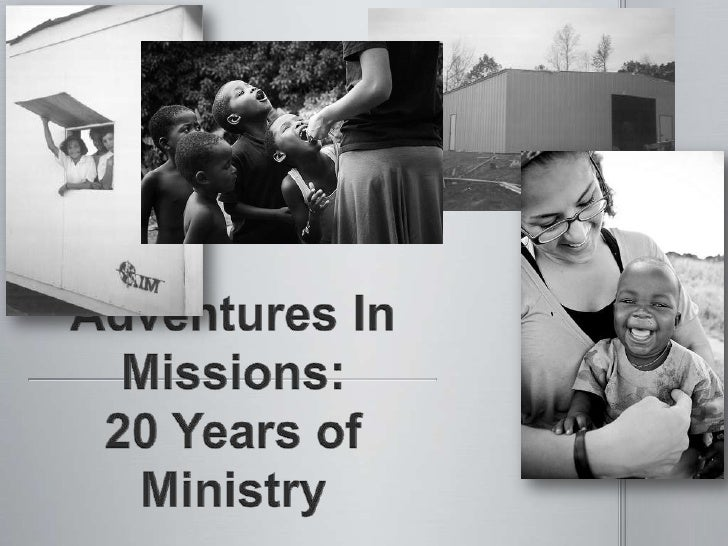 Adventures In Missions: 20 Years of Ministry<br />