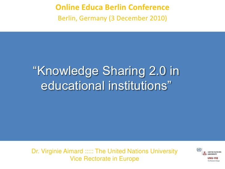 "Online Educa Berlin Conference<br />Berlin, Germany (3 December 2010) <br />""Knowledge Sharing 2.0 in educational institut..."