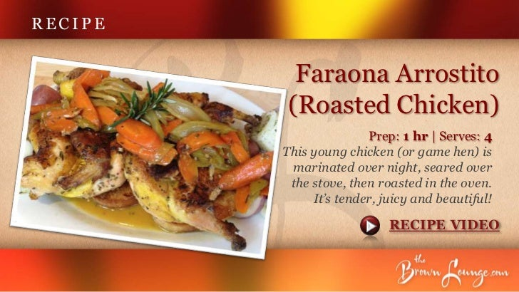 RECIPE          Faraona Arrostito         (Roasted Chicken)                        Prep: 1 hr | Serves: 4         This you...