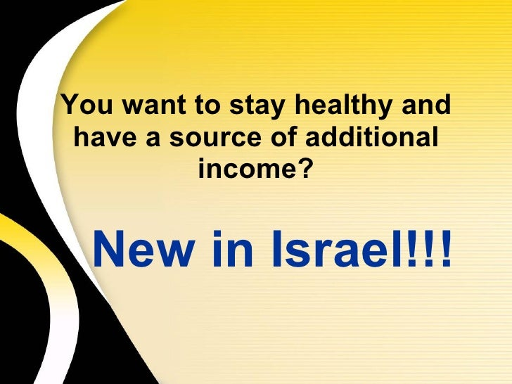 You want to stay healthy and have a source of additional income? New in Israel!!!