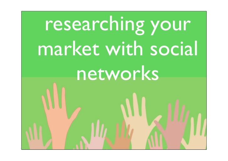 Researching your market with social networks