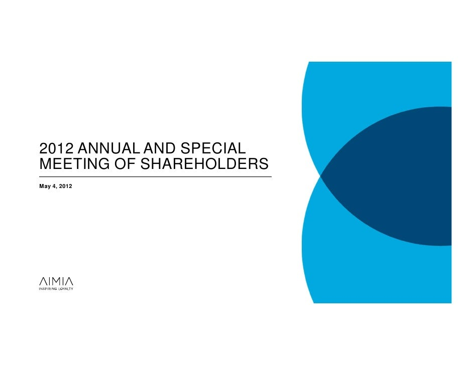 2012 ANNUAL AND SPECIALMEETING OF SHAREHOLDERSMay 4, 2012