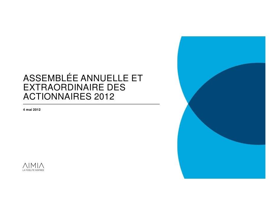 ASSEMBLÉE ANNUELLE ETEXTRAORDINAIRE DESACTIONNAIRES 20124 mai 2012