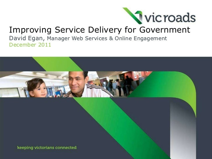 Improving Service Delivery for GovernmentDavid Egan, Manager Web Services & Online EngagementDecember 2011