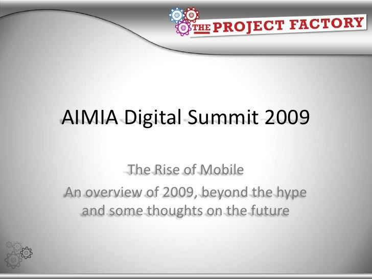 AIMIA Digital Summit 2009<br />The Rise of Mobile<br />An overview of 2009, beyond the hype and some thoughts on the futur...