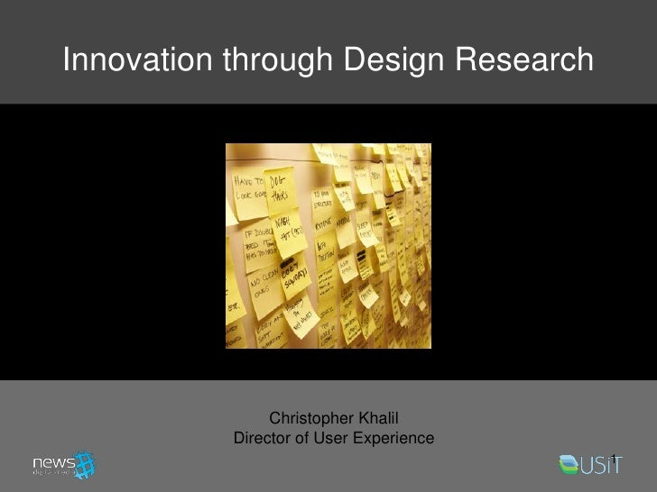 Innovation through Design Research                    Christopher Khalil           Director of User Experience            ...