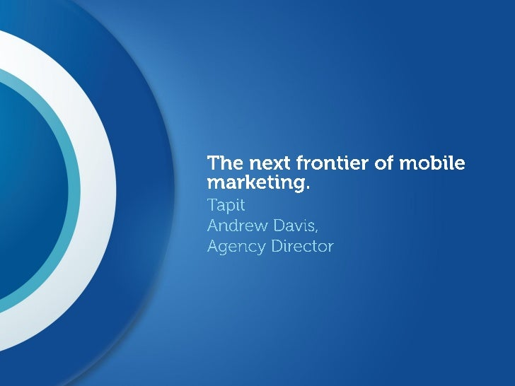 AIMIA_2011_Tapit_Next_Frontier_of_Mobile_Marketing