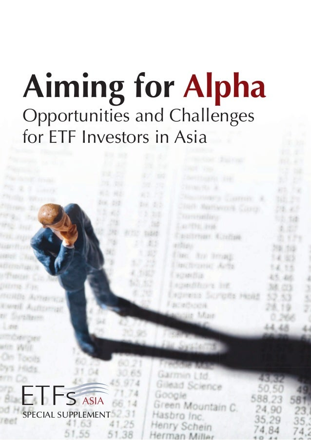 Aiming for Alpha Opportunities and Challenges for ETF Investors in Asia  SPECIAL SUPPLEMENT