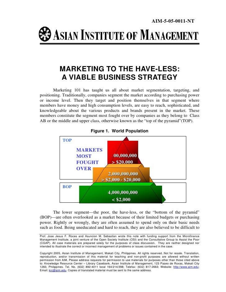 AIM-5-05-0011-NT               MARKETING TO THE HAVE-LESS:               A VIABLE BUSINESS STRATEGY        Marketing 101 h...