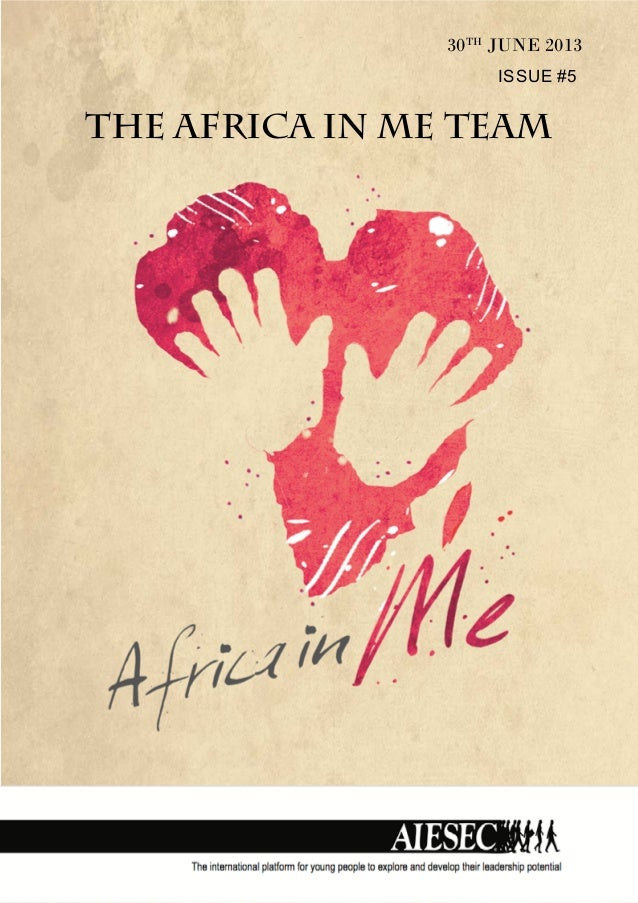 THE AFRICA IN ME TEAM 30TH JUNE 2013 ISSUE #5