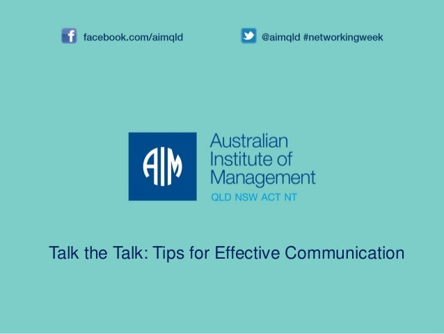 Talk the Talk: Tips for Effective Communication - AIM Open House presentation