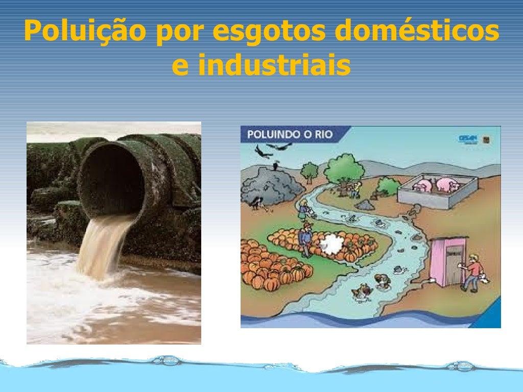 Poluição por esgotos domésticos          e industriais