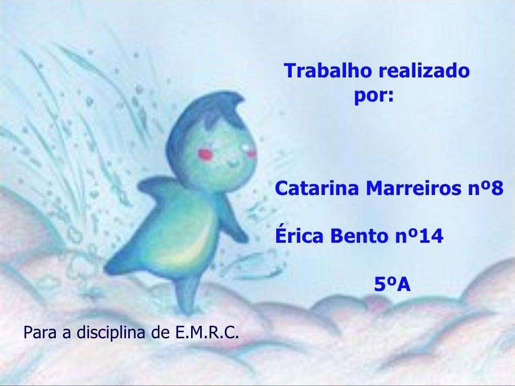Trabalho realizado                                      por:                                Catarina Marreiros nº8        ...