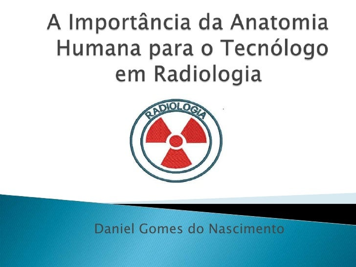 A importância da anatomia humana para o tecnólogo