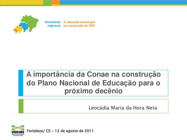 A importância da Conae na construçãodo Plano Nacional de Educação para o          próximo decênio                         ...