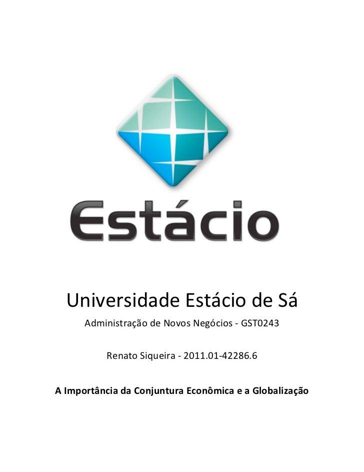 Universidade Estácio de Sá          Administração de Novos Negócios -‐ GST0243                Renato...