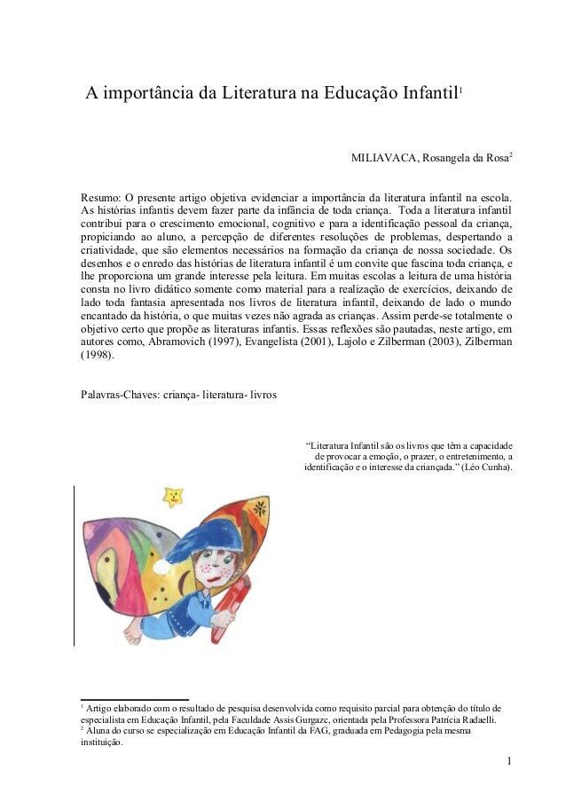 A importância da Literatura na Educação Infantil1MILIAVACA, Rosangela da Rosa2Resumo: O presente artigo objetiva evidencia...