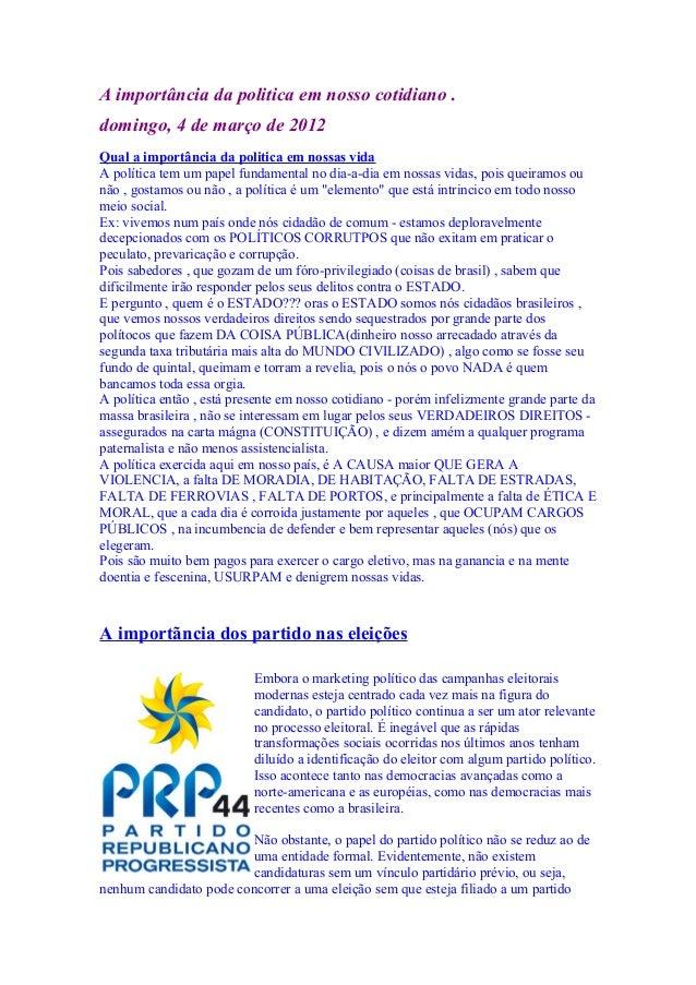 A importância da politica em nosso cotidiano . domingo, 4 de março de 2012 Qual a importância da politica em nossas vida A...