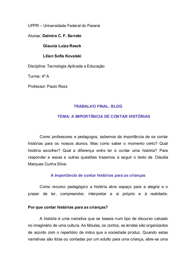 UFPR – Universidade Federal do Paraná Alunas: Dalmira C. F. Serrato Glaucia Luiza Reeck Lilian Sofia Kovalski Disciplina: ...