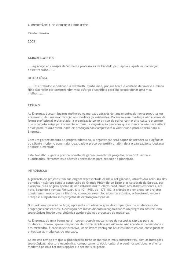 A IMPORTÂNCIA DE GERENCIAR PROJETOS Rio de Janeiro 2003 AGRADECIMENTOS ....agradeço aos amigos da Silimed e professores da...