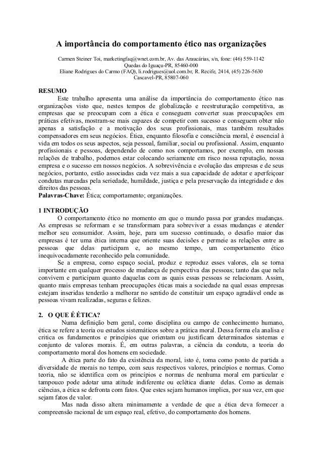 A importância do comportamento ético nas organizações Carmen Steiner Toi, marketingfaq@wnet.com.br, Av. das Araucárias, s/...