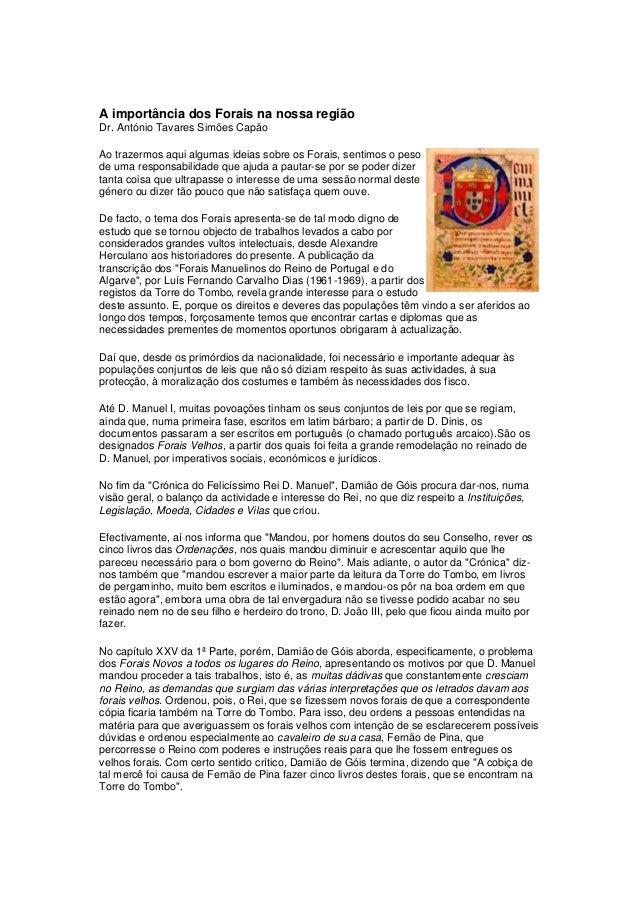 A importância dos Forais na nossa regiãoDr. António Tavares Simões CapãoAo trazermos aqui algumas ideias sobre os Forais, ...