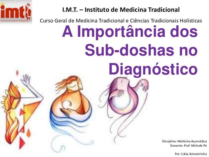 A importância dos sub doshas no diagnóstico - Cátia Amoreirinha