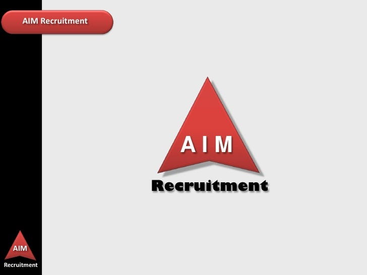 AIM Recruitment                          AIM                        Recruitment  AIMRecruitment