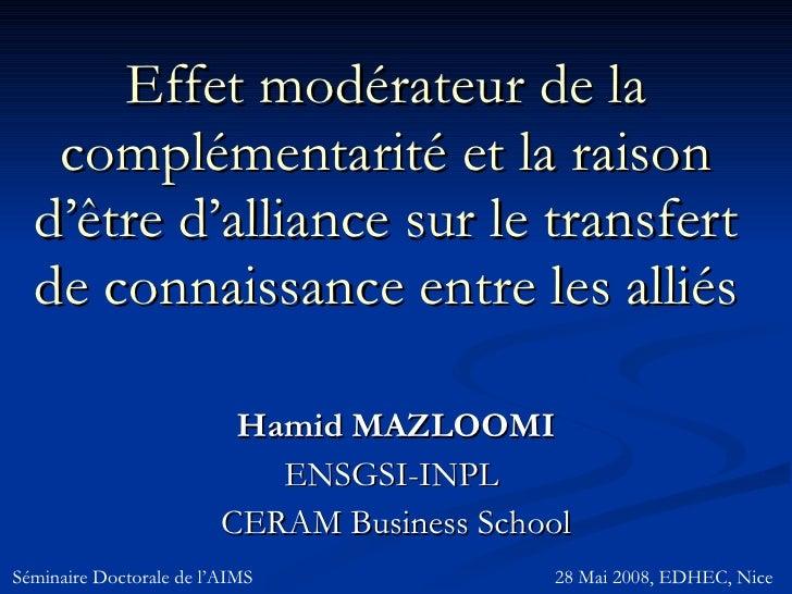Effet modérateur de la complémentarité et la raison d'être d'alliance sur le transfert de connaissance entre les alliés Ha...