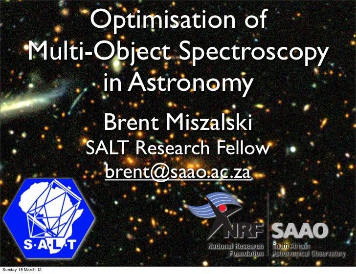 Optimisation of           Multi-Object Spectroscopy                  in Astronomy                      Brent Miszalski    ...